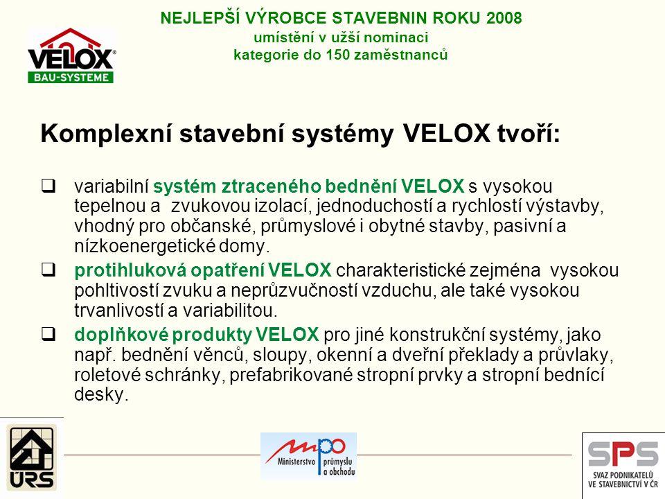 Komplexní stavební systémy VELOX tvoří: