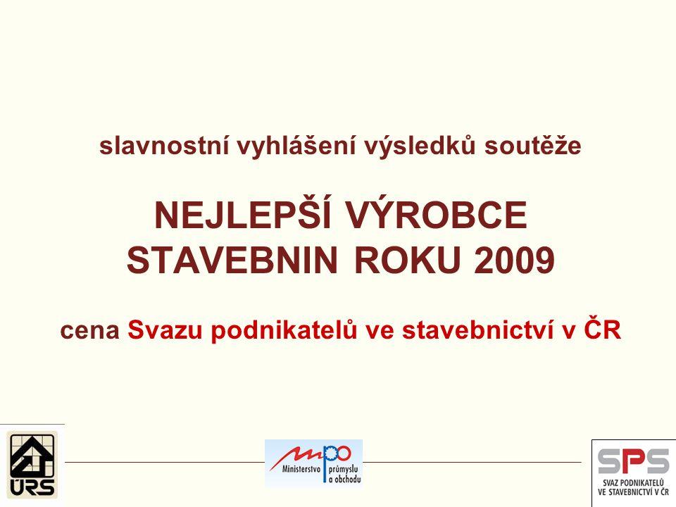 slavnostní vyhlášení výsledků soutěže NEJLEPŠÍ VÝROBCE STAVEBNIN ROKU 2009 cena Svazu podnikatelů ve stavebnictví v ČR
