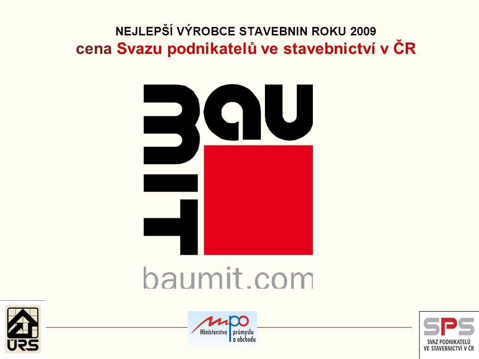 NEJLEPŠÍ VÝROBCE STAVEBNIN ROKU 2009 cena Svazu podnikatelů ve stavebnictví v ČR