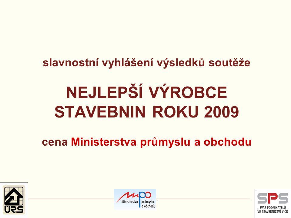 slavnostní vyhlášení výsledků soutěže NEJLEPŠÍ VÝROBCE STAVEBNIN ROKU 2009 cena Ministerstva průmyslu a obchodu