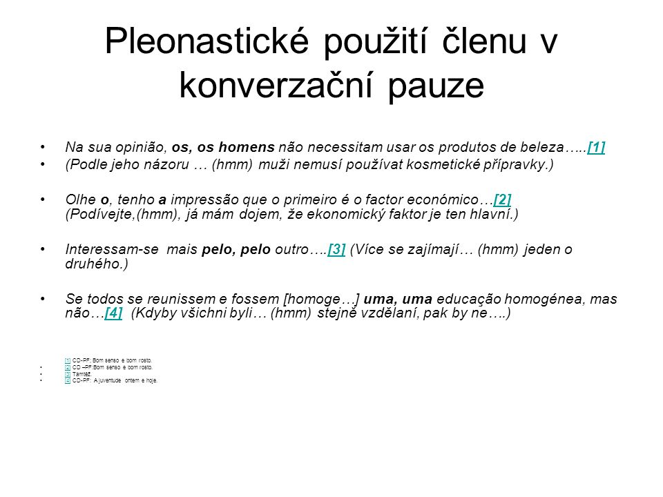 Pleonastické použití členu v konverzační pauze
