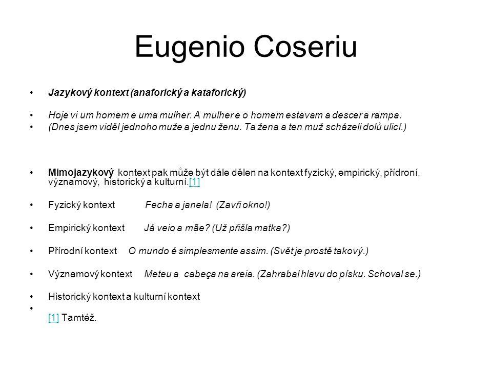 Eugenio Coseriu Jazykový kontext (anaforický a kataforický)