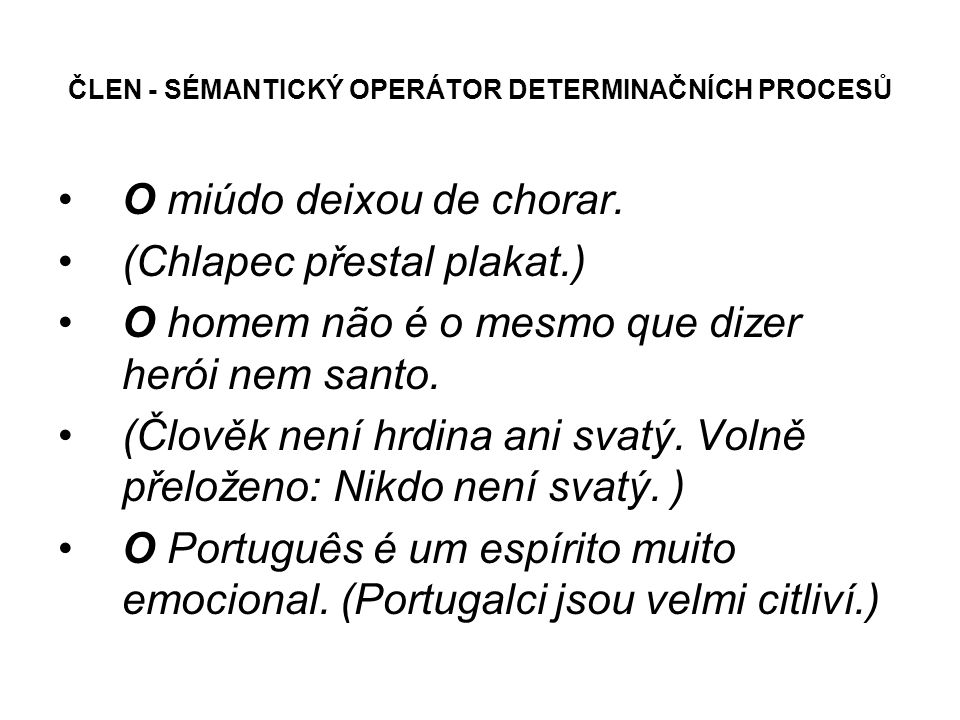 ČLEN - SÉMANTICKÝ OPERÁTOR DETERMINAČNÍCH PROCESŮ