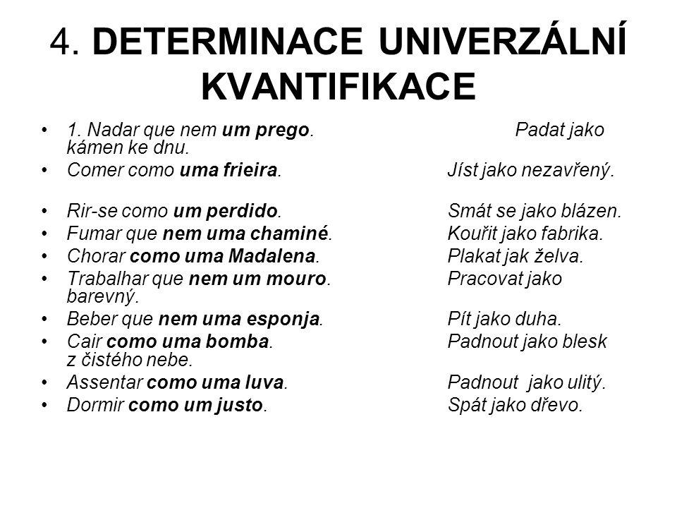 4. DETERMINACE UNIVERZÁLNÍ KVANTIFIKACE