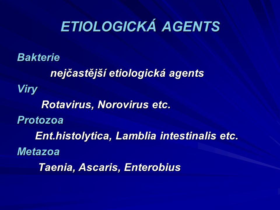 ETIOLOGICKÁ AGENTS Bakterie nejčastější etiologická agents Viry
