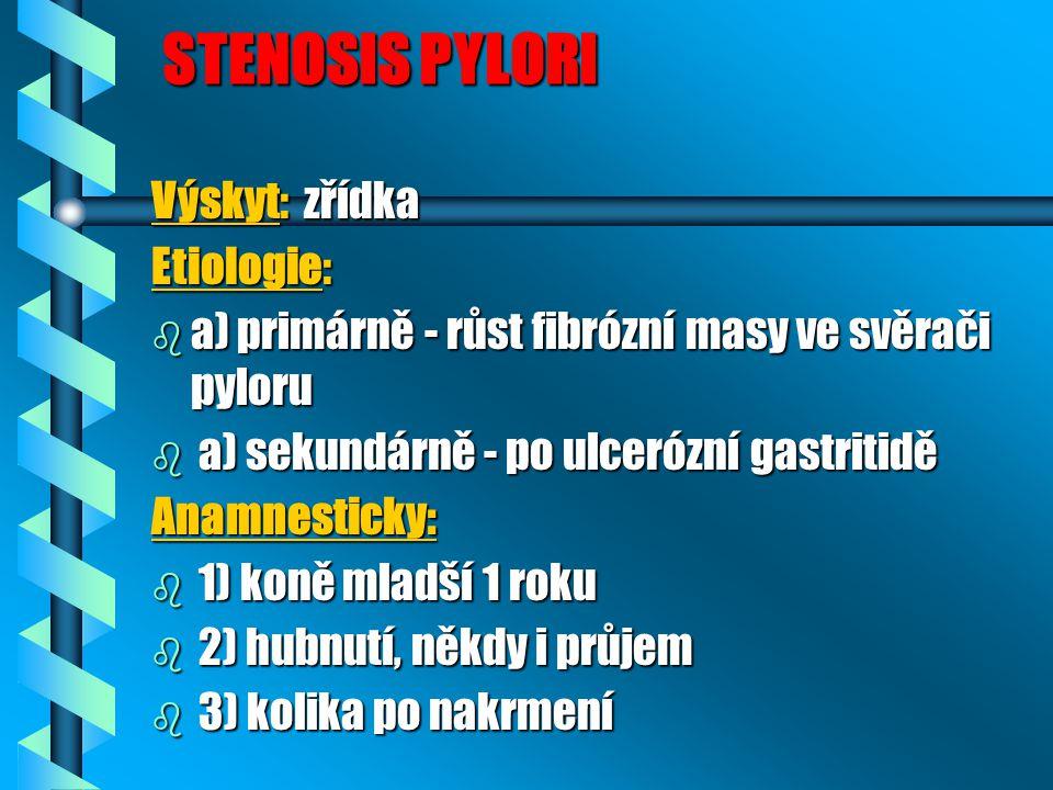 STENOSIS PYLORI Výskyt: zřídka Etiologie:
