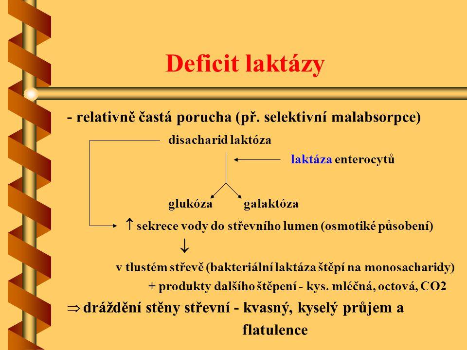 Deficit laktázy - relativně častá porucha (př. selektivní malabsorpce)
