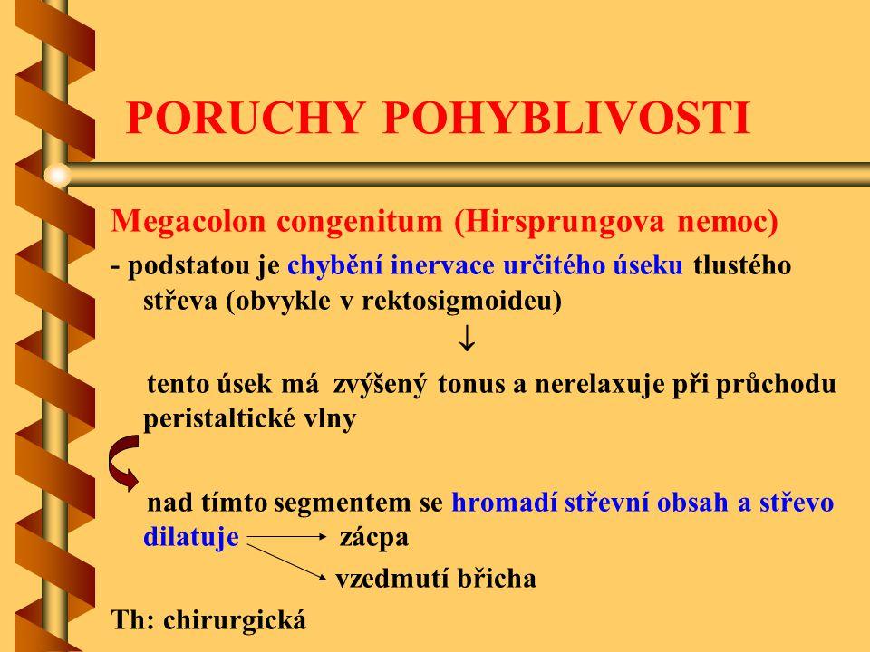PORUCHY POHYBLIVOSTI Megacolon congenitum (Hirsprungova nemoc)