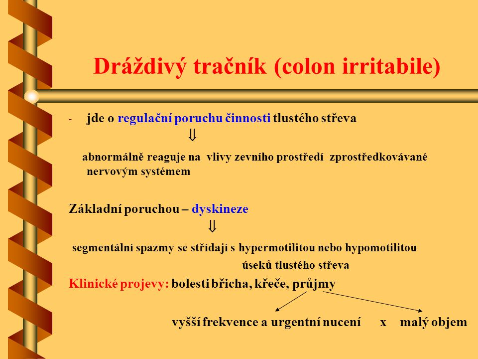 Dráždivý tračník (colon irritabile)