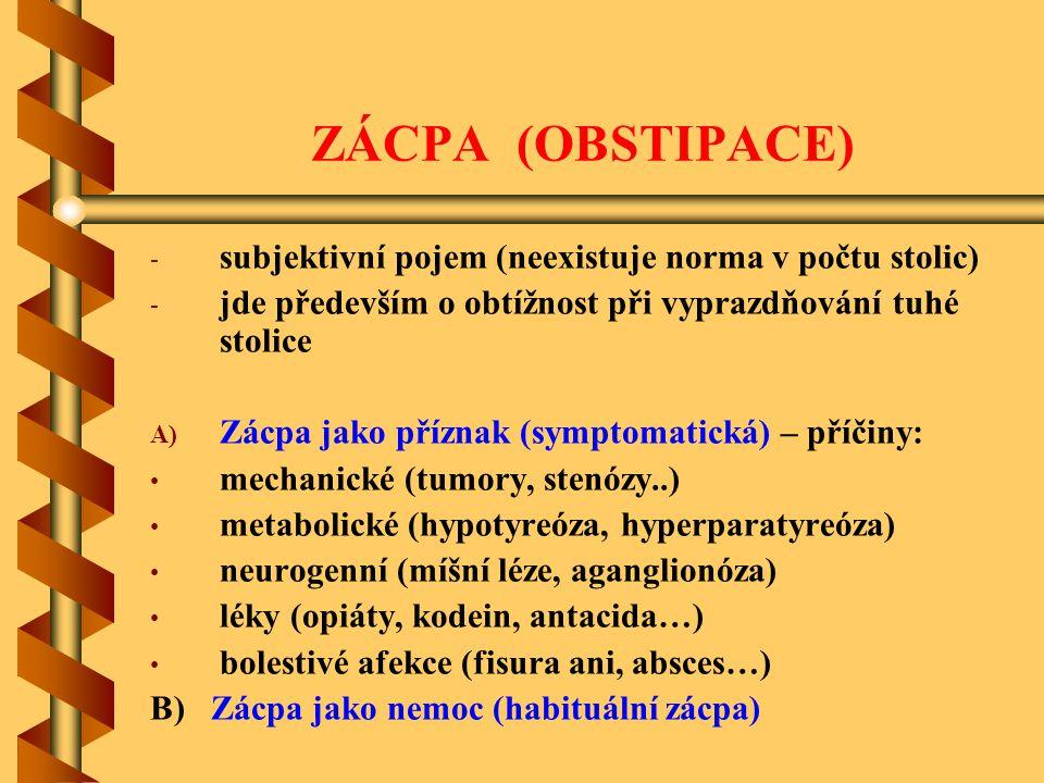 ZÁCPA (OBSTIPACE) subjektivní pojem (neexistuje norma v počtu stolic)