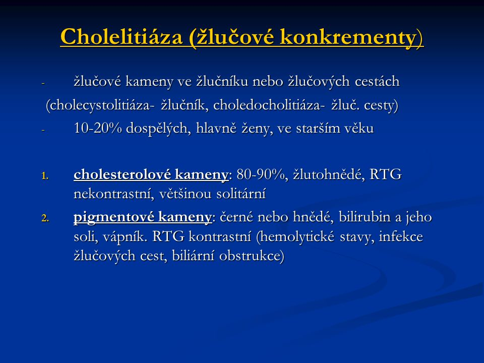 Cholelitiáza (žlučové konkrementy)