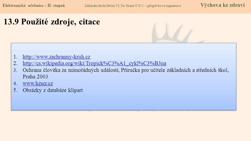 13.9 Použité zdroje, citace http://www.zachranny-kruh.cz