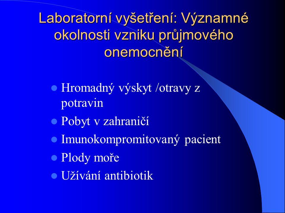 Laboratorní vyšetření: Významné okolnosti vzniku průjmového onemocnění