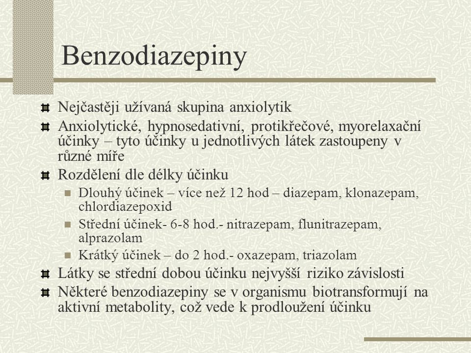 Benzodiazepiny Nejčastěji užívaná skupina anxiolytik
