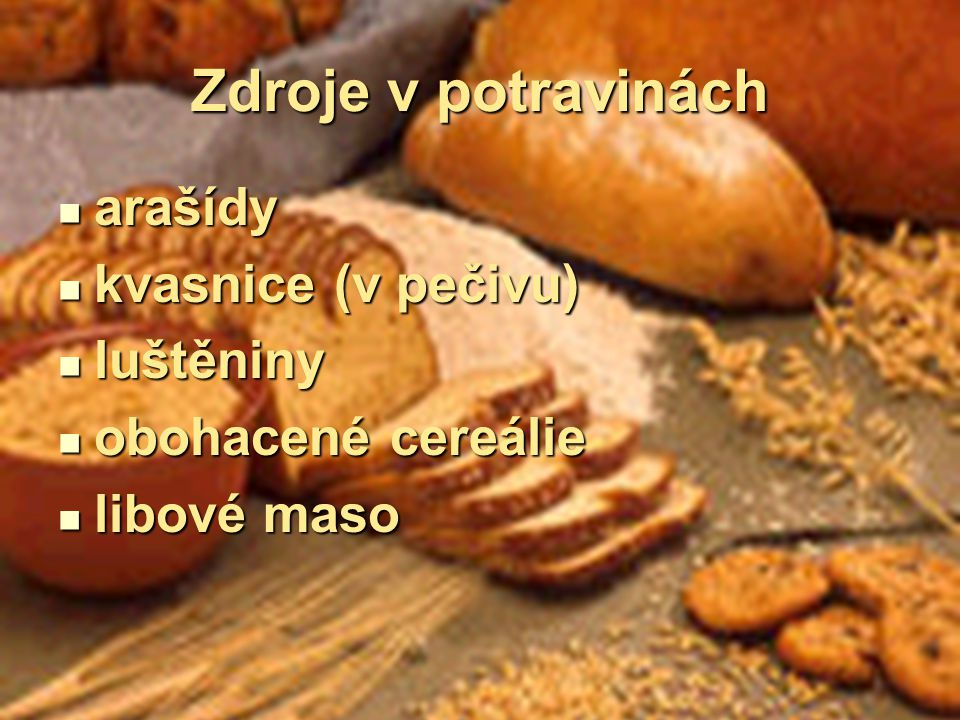 Zdroje v potravinách arašídy kvasnice (v pečivu) luštěniny