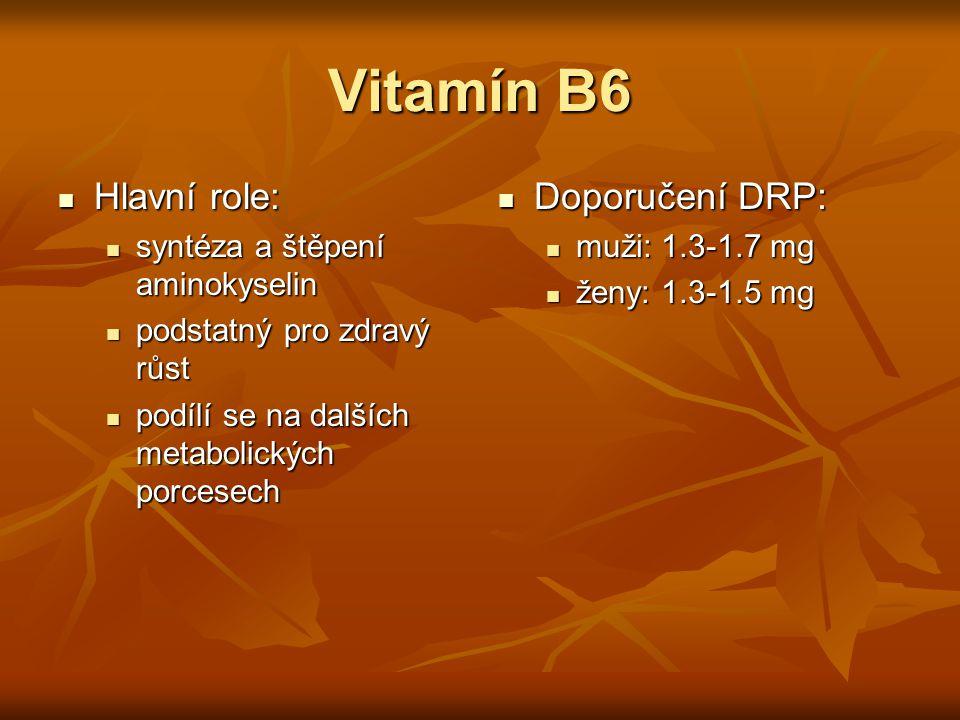 Vitamín B6 Hlavní role: Doporučení DRP: syntéza a štěpení aminokyselin