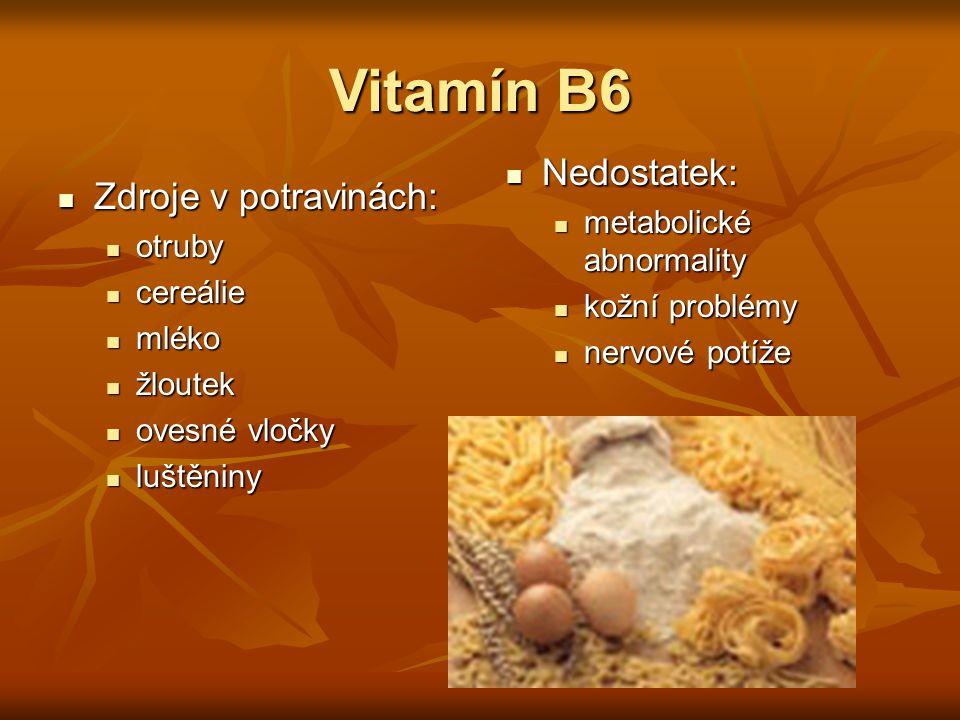 Vitamín B6 Nedostatek: Zdroje v potravinách: metabolické abnormality