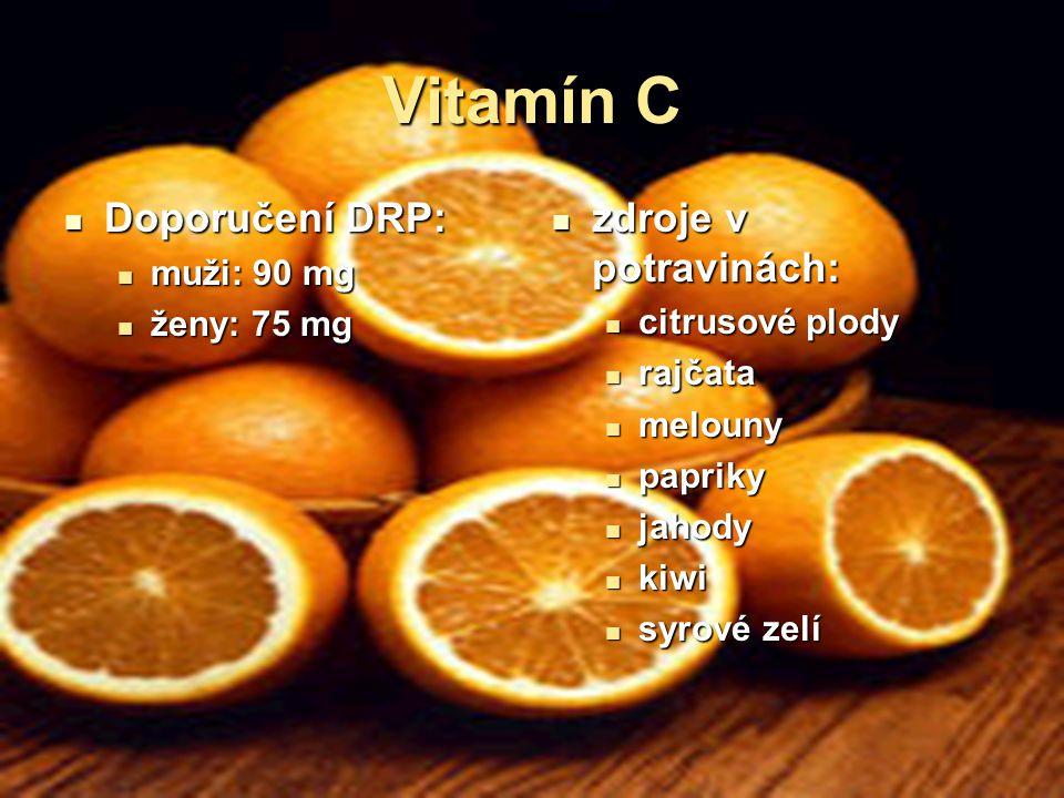 Vitamín C Doporučení DRP: zdroje v potravinách: muži: 90 mg