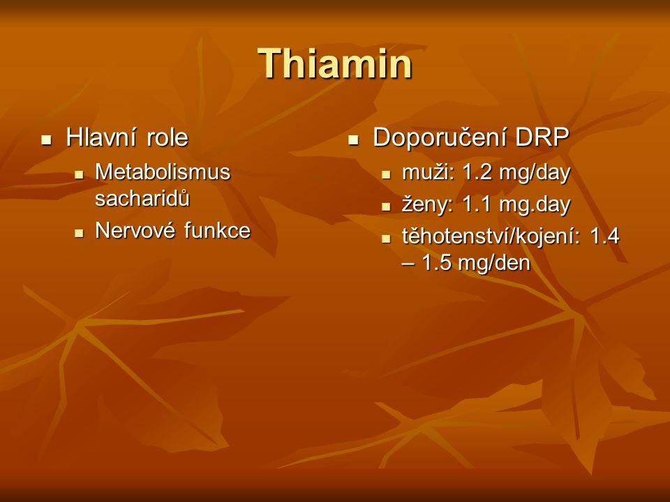 Thiamin Hlavní role Doporučení DRP Metabolismus sacharidů