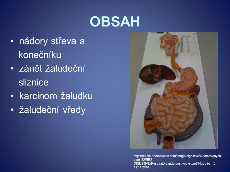 OBSAH nádory střeva a konečníku zánět žaludeční sliznice