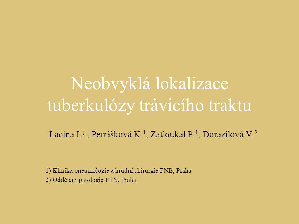 Neobvyklá lokalizace tuberkulózy trávicího traktu
