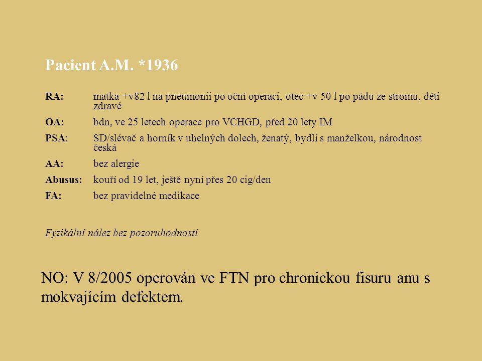 Pacient A.M. *1936 RA: matka +v82 l na pneumonii po oční operaci, otec +v 50 l po pádu ze stromu, děti zdravé.