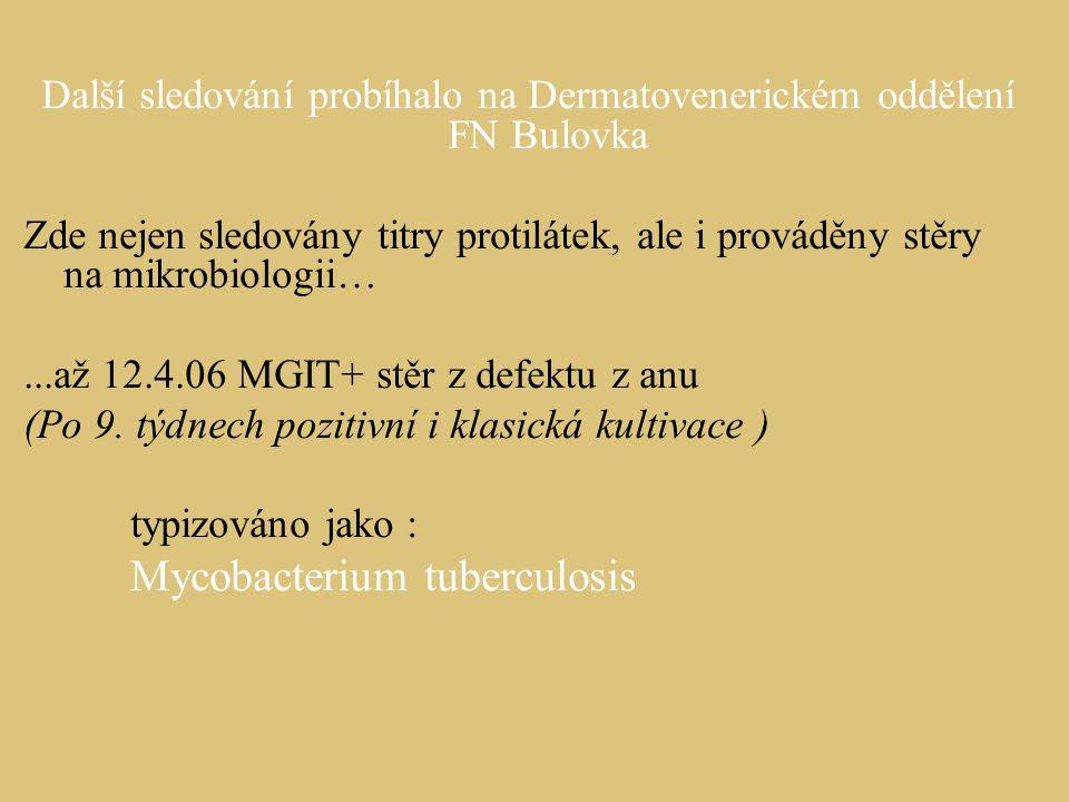 Další sledování probíhalo na Dermatovenerickém oddělení FN Bulovka