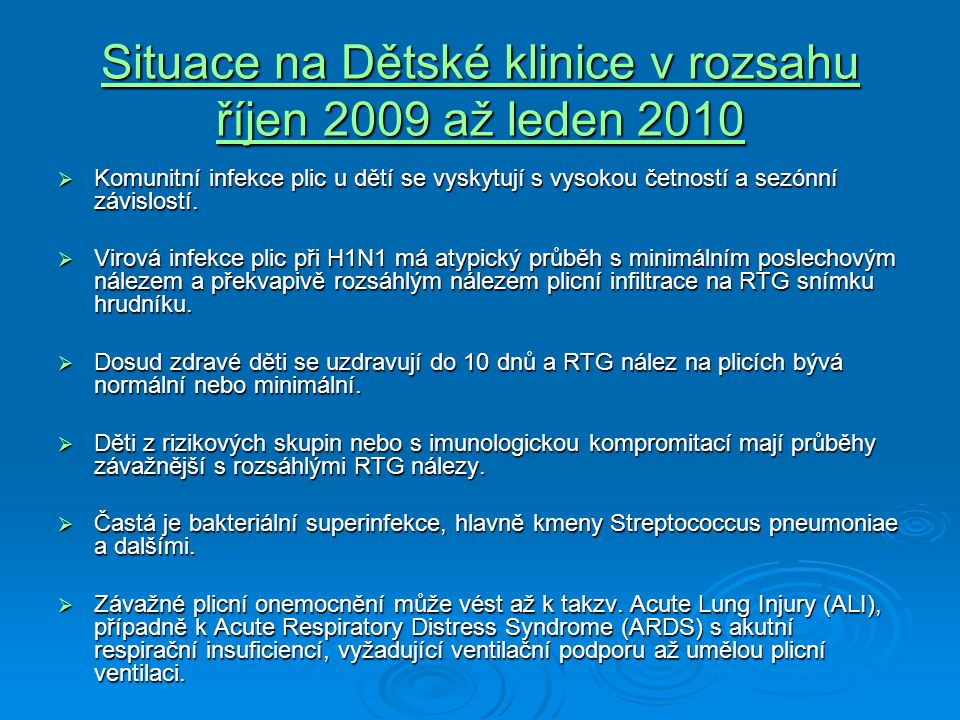 Situace na Dětské klinice v rozsahu říjen 2009 až leden 2010