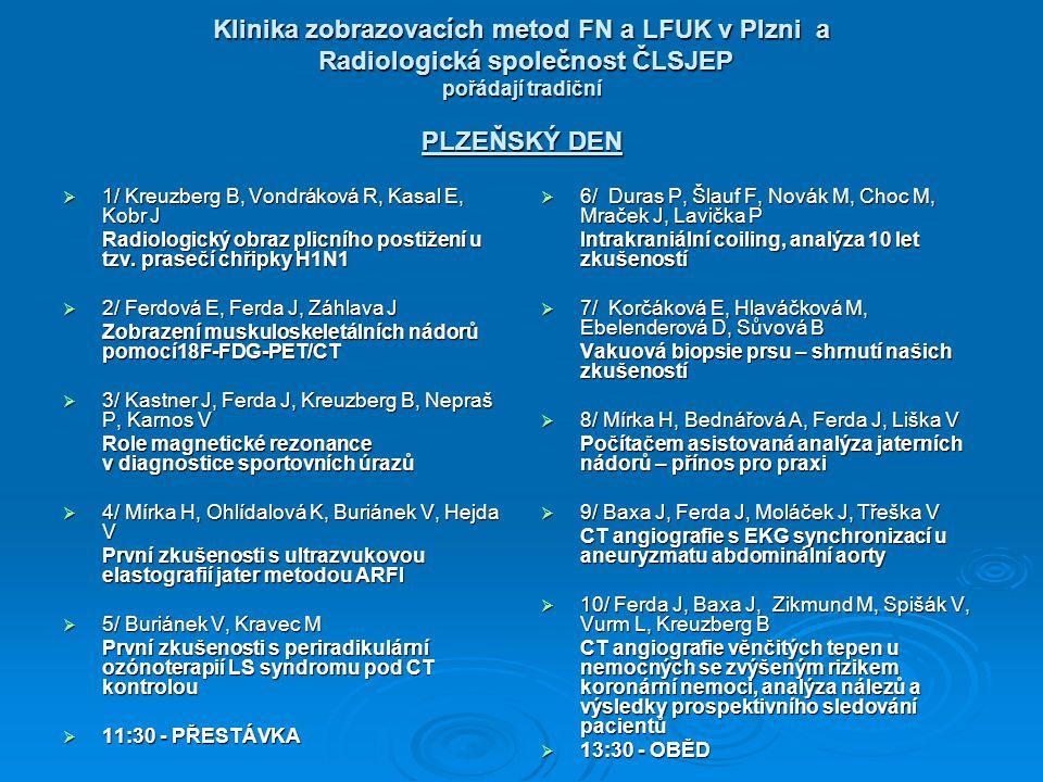 Klinika zobrazovacích metod FN a LFUK v Plzni a Radiologická společnost ČLSJEP pořádají tradiční PLZEŇSKÝ DEN
