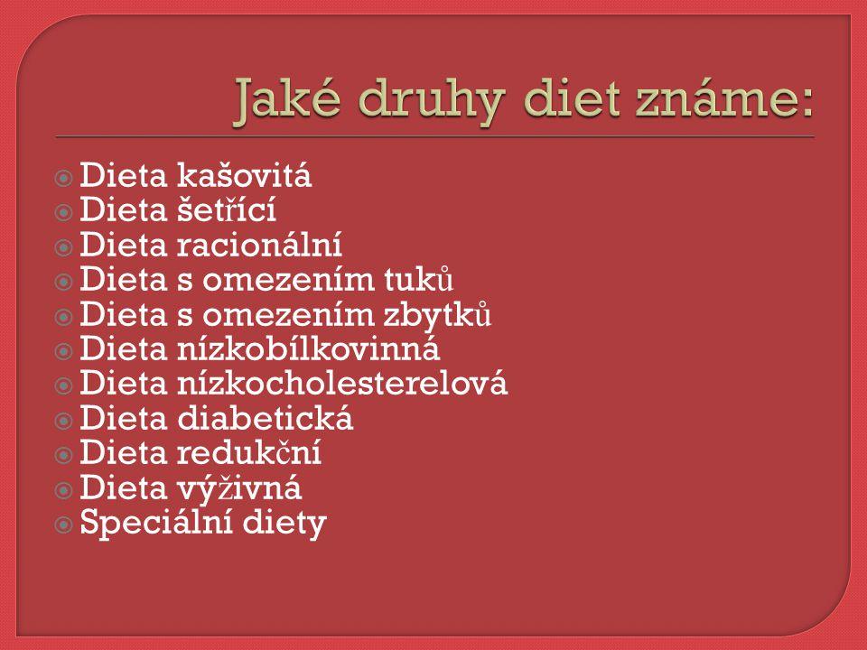Jaké druhy diet známe: Dieta kašovitá Dieta šetřící Dieta racionální