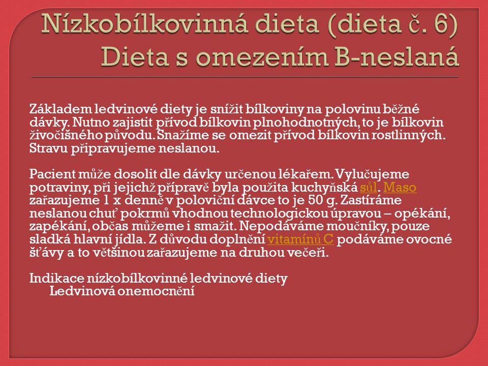 Nízkobílkovinná dieta (dieta č. 6) Dieta s omezením B-neslaná