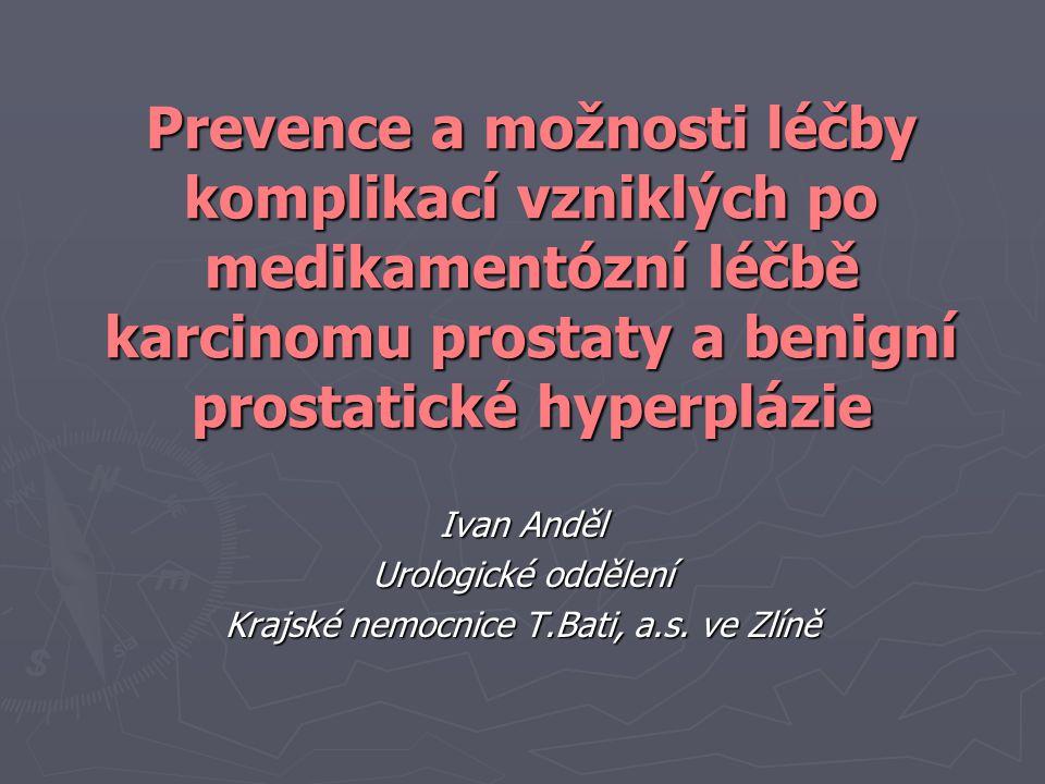Ivan Anděl Urologické oddělení Krajské nemocnice T.Bati, a.s. ve Zlíně