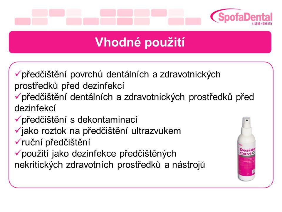 Vhodné použití předčištění povrchů dentálních a zdravotnických prostředků před dezinfekcí.