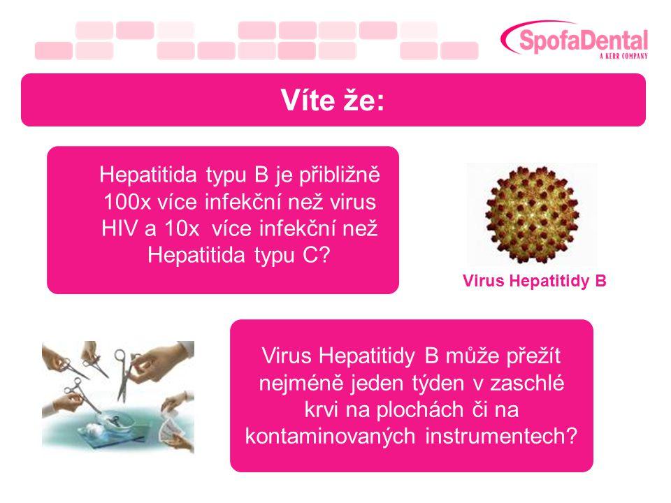 Víte že: Hepatitida typu B je přibližně 100x více infekční než virus HIV a 10x více infekční než Hepatitida typu C