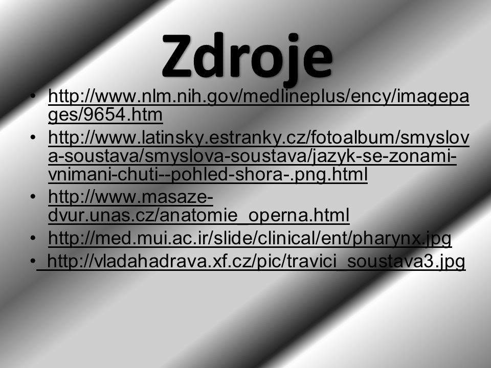 Zdroje http://www.nlm.nih.gov/medlineplus/ency/imagepages/9654.htm