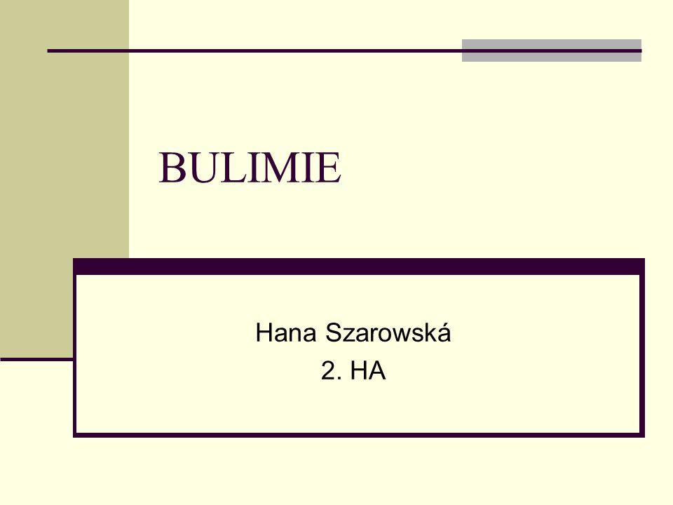 BULIMIE Hana Szarowská 2. HA