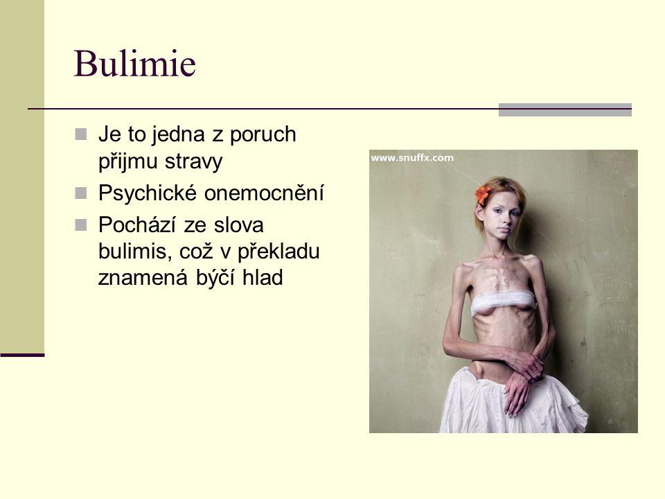 Bulimie Je to jedna z poruch přijmu stravy Psychické onemocnění