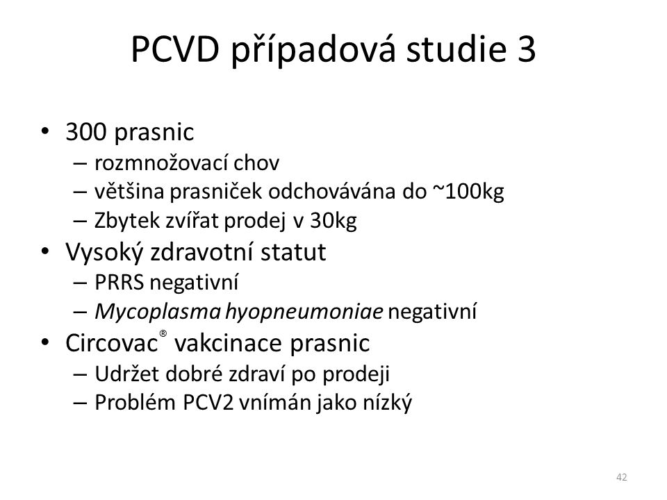 PCVD případová studie 3 300 prasnic Vysoký zdravotní statut