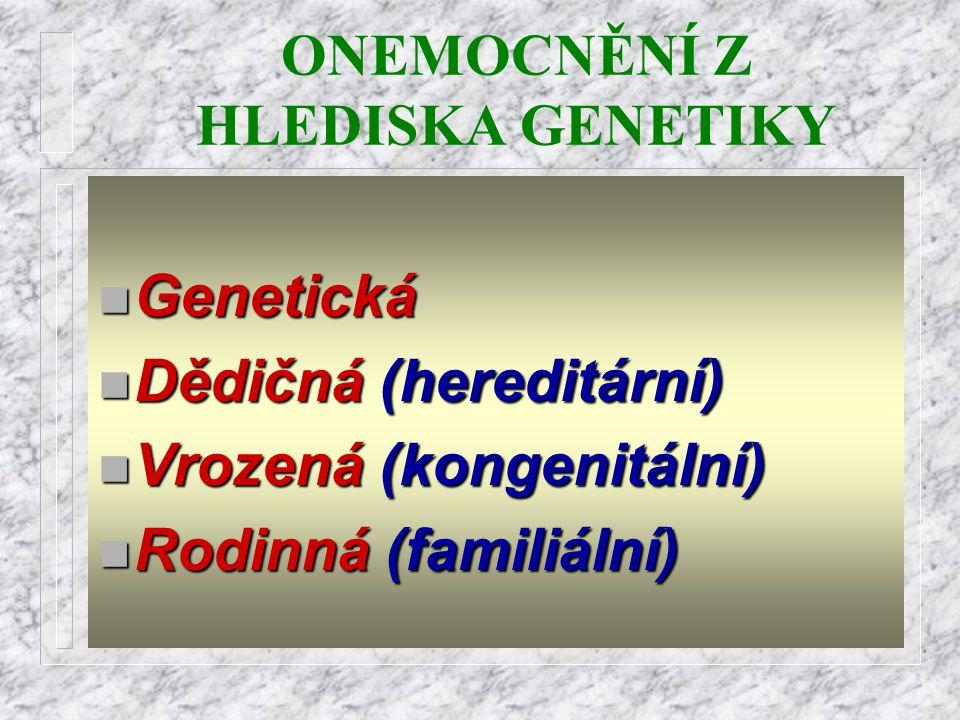 ONEMOCNĚNÍ Z HLEDISKA GENETIKY