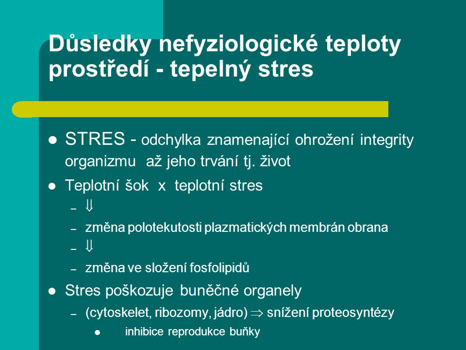 Důsledky nefyziologické teploty prostředí - tepelný stres