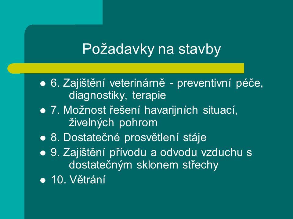 Požadavky na stavby 6. Zajištění veterinárně - preventivní péče, diagnostiky, terapie.