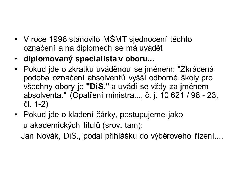 V roce 1998 stanovilo MŠMT sjednocení těchto označení a na diplomech se má uvádět