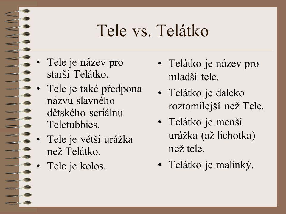 Tele vs. Telátko Tele je název pro starší Telátko.