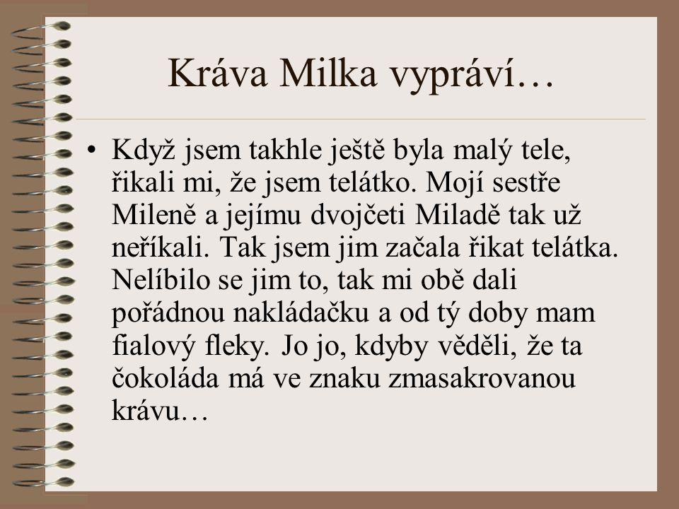 Kráva Milka vypráví…