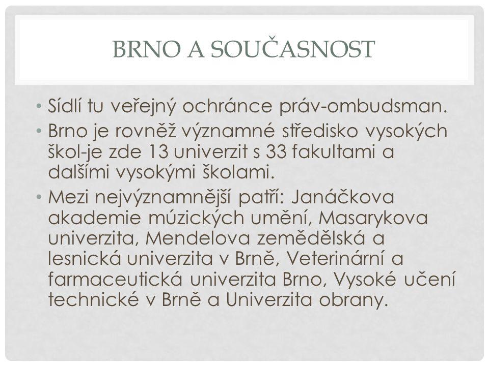 Brno a současnost Sídlí tu veřejný ochránce práv-ombudsman.