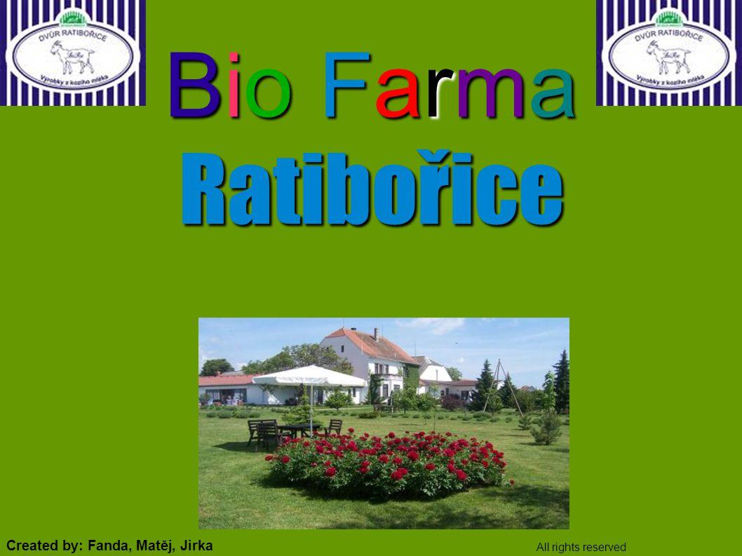 Bio Farma Ratibořice Created by: Fanda, Matěj, Jirka