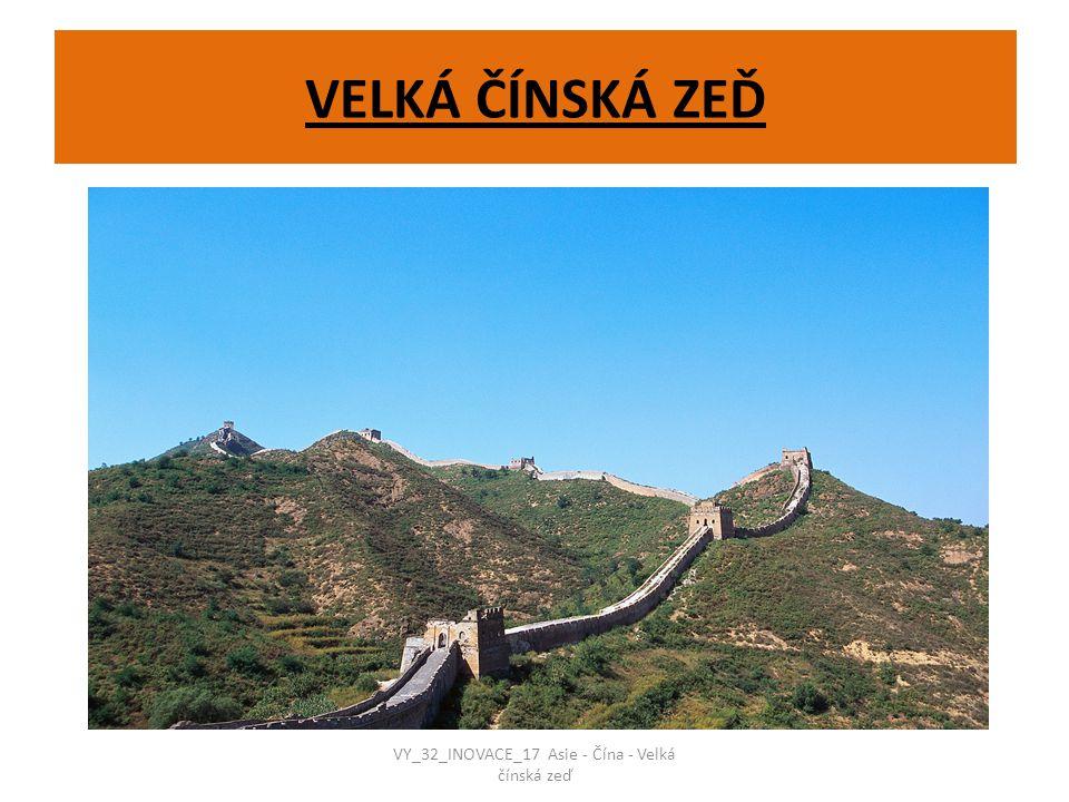 VY_32_INOVACE_17 Asie - Čína - Velká čínská zeď