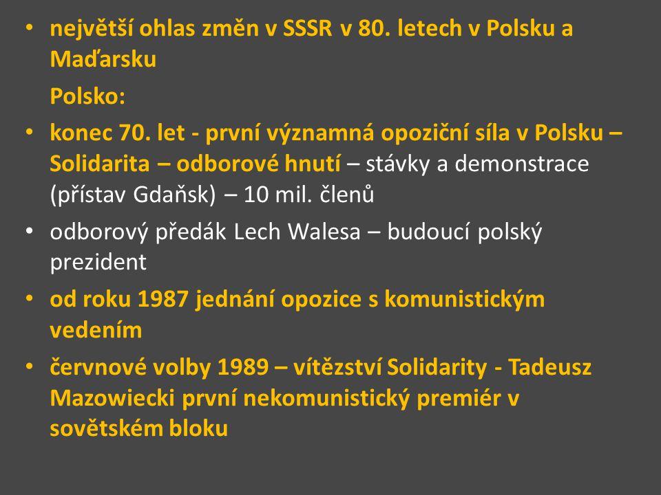 největší ohlas změn v SSSR v 80. letech v Polsku a Maďarsku