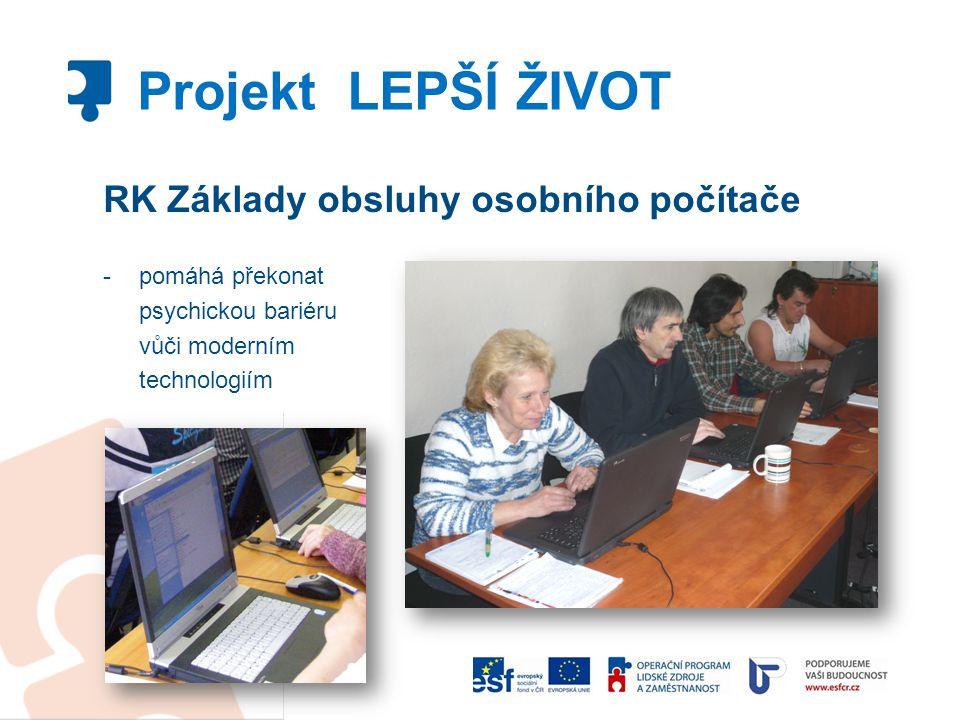 Projekt LEPŠÍ ŽIVOT RK Základy obsluhy osobního počítače