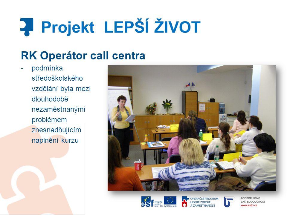 Projekt LEPŠÍ ŽIVOT RK Operátor call centra podmínka středoškolského